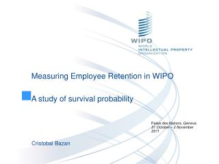 Measuring Employee Retention in WIPO A study of survival probability