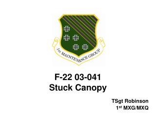 F-22 03-041 Stuck Canopy