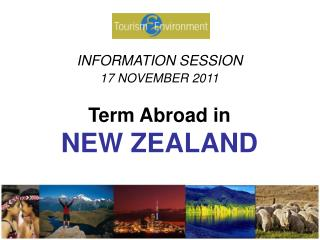 INFORMATION SESSION 17 NOVEMBER 2011 Term Abroad in NEW ZEALAND
