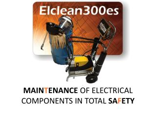 MAIN T ENANCE  OF ELECTRICAL COMPONENTS IN TOTAL  SA F ETY