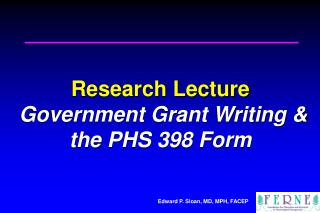 Research Lecture   Government Grant Writing & the PHS 398 Form