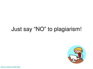 "Just say ""NO"" to plagiarism!"