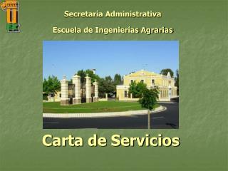 Secretar�a Administrativa Escuela de Ingenier�as Agrarias