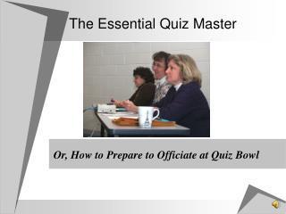 The Essential Quiz Master