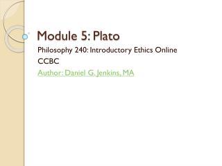 Module 5: Plato