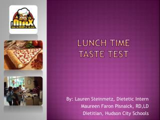 Lunch Time  Taste  Test
