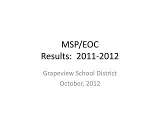MSP/EOC Results:  2011-2012