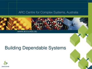 Building Dependable Systems
