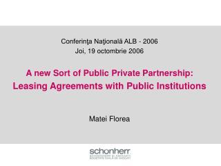 Conferinţa Naţională ALB - 2006  Joi, 19 octombrie 2006 A new Sort of Public Private Partnership: