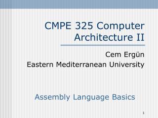 CMPE 325 Computer Architecture II