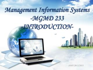 Management Information Systems -MGMD 233 -INTRODUCTION-