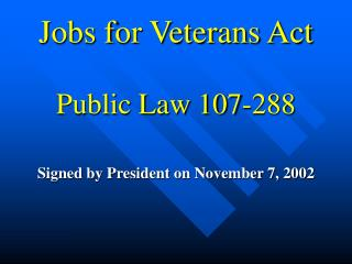 Jobs for Veterans Act Public Law 107-288