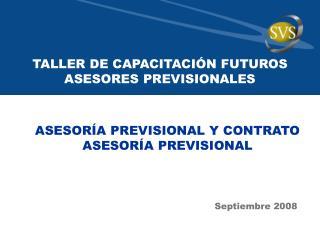 TALLER DE CAPACITACIÓN FUTUROS ASESORES PREVISIONALES