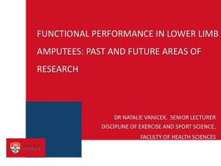 Functional performance in lower limb amputees: Past and future areas of research