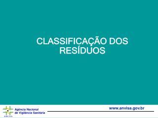 CLASSIFICA��O DOS RES�DUOS