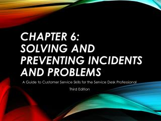 Chapter 6: Solving and Preventing Incidents and Problems
