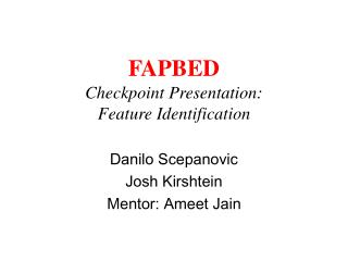 FAPBED Checkpoint Presentation: Feature Identification