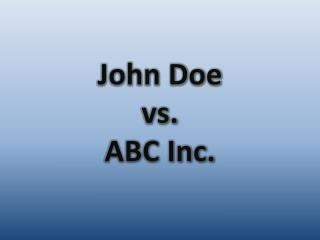John Doe vs. ABC Inc.