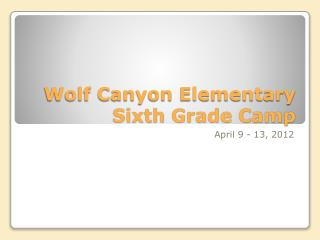 Wolf Canyon Elementary Sixth Grade Camp