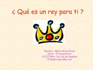 Qu  es un rey para ti