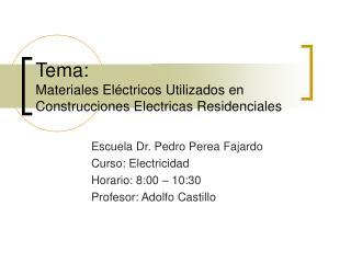 Tema:  Materiales El ctricos Utilizados en Construcciones Electricas Residenciales