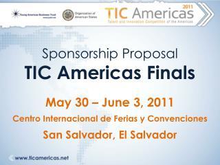 Sponsorship Proposal TIC Americas Finals