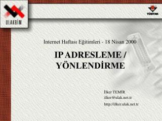IP ADRESLEME / YÖNLENDİRME