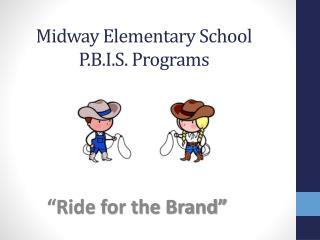 Midway Elementary School P.B.I.S. Programs