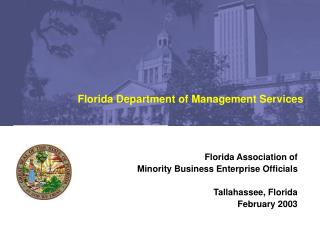 Florida Association of  Minority Business Enterprise Officials Tallahassee, Florida February 2003