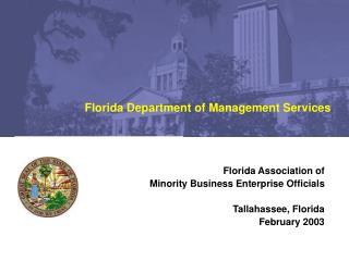 Florida Association of  Minority Business Enterprise Officials Tallahassee, Florida February 2003