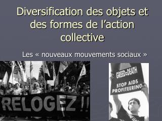 Diversification des objets et des formes de l'action collective
