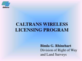 CALTRANS WIRELESS LICENSING PROGRAM
