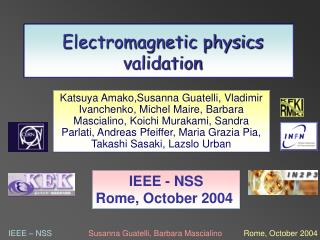 Electromagnetic physics validation