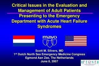 Scott M. Silvers, MD 1 st  Dutch North Sea Emergency Medicine Congress