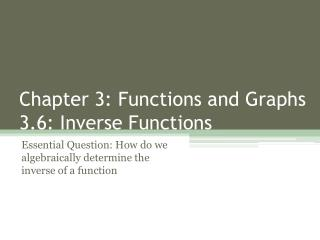 Chapter 3: Functions and Graphs 3.6: Inverse Functions