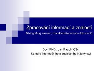 Zpracování informací a znalostí Bibliografický záznam, charakteristika obsahu dokumentů