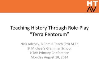 "Teaching History Through  Role-Play ""Terra  Pentorum """