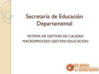 Secretaría de Educación Departamental