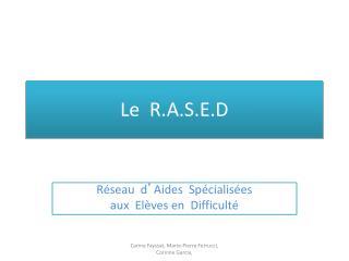Le  R.A.S.E.D