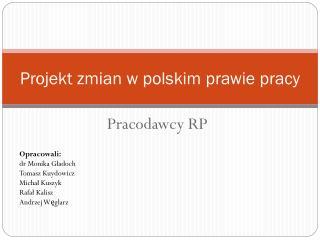 Projekt zmian w polskim prawie pracy