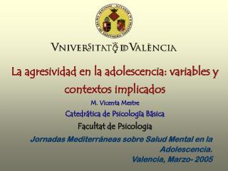 Jornadas Mediterráneas sobre Salud Mental en la Adolescencia .  Valencia ,  Marzo - 200 5