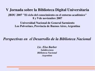 Perspectivas en  el Desarrollo de la Biblioteca Nacional Lic. Elsa Barber Subdirectora