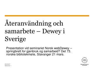 Återanvändning och samarbete – Dewey i Sverige