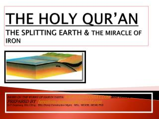THE HOLY QUR'AN  THE SPLITTING EARTH &  THE MIRACLE OF IRON
