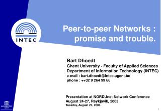 Peer-to-peer Networks : promise and trouble.