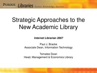 Strategic Approaches to the New Academic Library