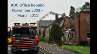 BUC Office Rebuild November 2008 � March 2011