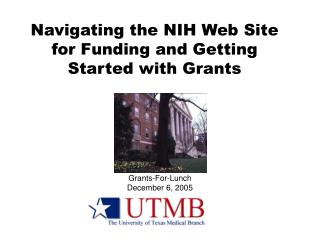 Navigating the NIH Web Site for Funding and Getting Started with Grants