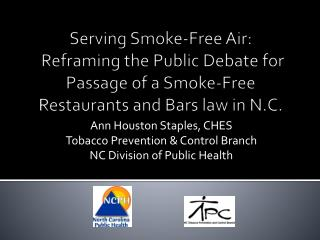 Ann Houston Staples, CHES Tobacco Prevention & Control Branch NC Division of Public Health