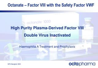 Octanate – Factor VIII with the Safety Factor VWF